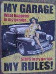 My Garage My Rules Historic Metal Sign