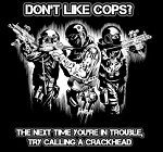 Don't Like Cops, Call a Crackhead T-Shirt