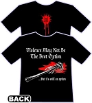 Violence May Not Be the Best Option T-Shirt