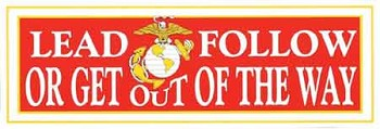 Marine Corps Lead, Follow, or Get out of the Way Bumper Sticker