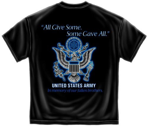 All Gave Some Some Gave All Army T Shirt Us Army Tee