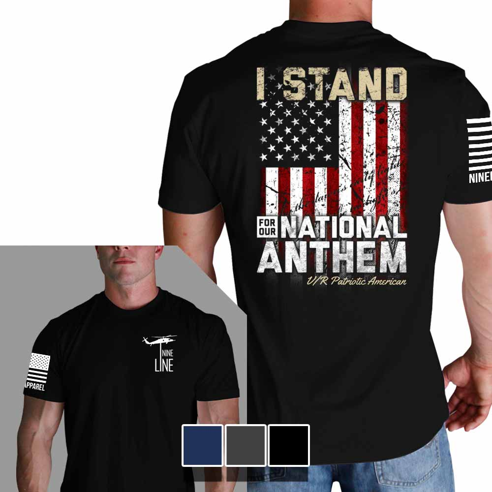 I Stand For Our National Anthem T Shirt By Nine Line